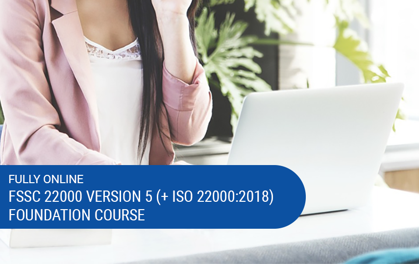 Online & Self-Paced FSSC 22000 Version 5 (incl. ISO 22000:2018) Requirements Course