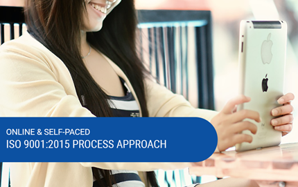 Online & Self-Paced ISO 9001:2015 Process Approach Course