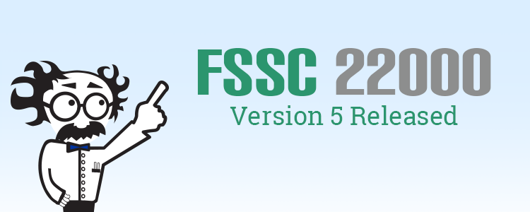 FSSC 22000 Releases Version 5 of its Certification Scheme