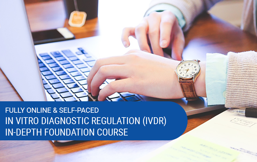 Online & Self-Paced In Vitro Diagnostic Medical Devices Regulation (IVDR) In-Depth Foundation Course